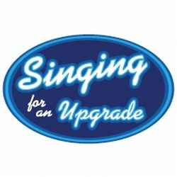 Singing for an upgrade
